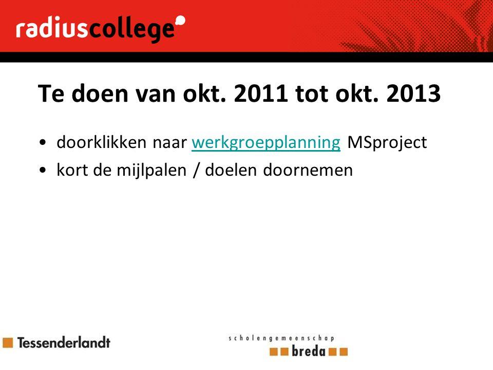 Te doen van okt. 2011 tot okt. 2013 doorklikken naar werkgroepplanning MSproject.