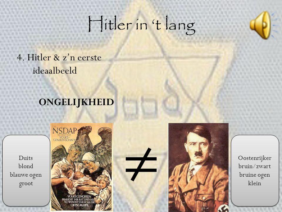 ≠ Hitler in 't lang 4. Hitler & z'n eerste ideaalbeeld ONGELIJKHEID