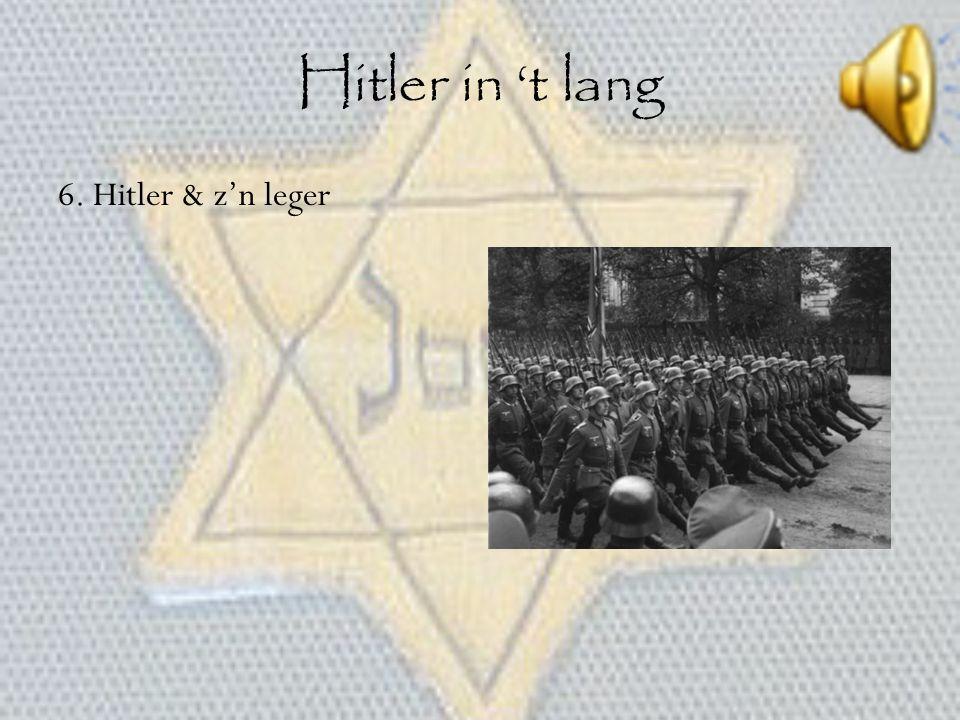 Hitler in 't lang 6. Hitler & z'n leger