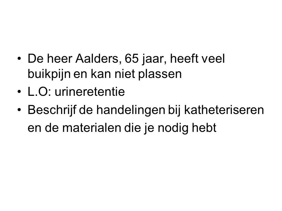 De heer Aalders, 65 jaar, heeft veel buikpijn en kan niet plassen