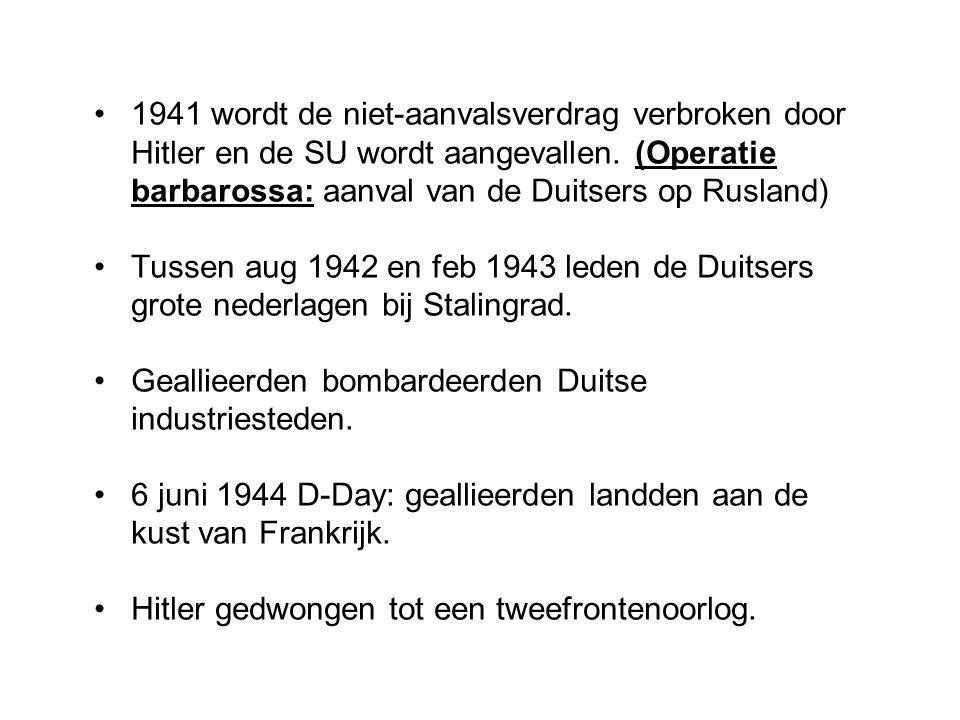 1941 wordt de niet-aanvalsverdrag verbroken door Hitler en de SU wordt aangevallen. (Operatie barbarossa: aanval van de Duitsers op Rusland)