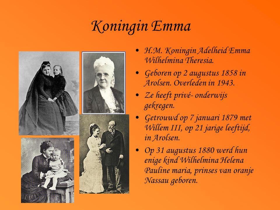 Koningin Emma H.M. Koningin Adelheid Emma Wilhelmina Theresia.