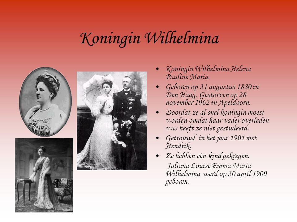 Koningin Wilhelmina Koningin Wilhelmina Helena Pauline Maria.