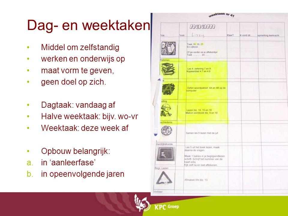 Dag- en weektaken Middel om zelfstandig werken en onderwijs op