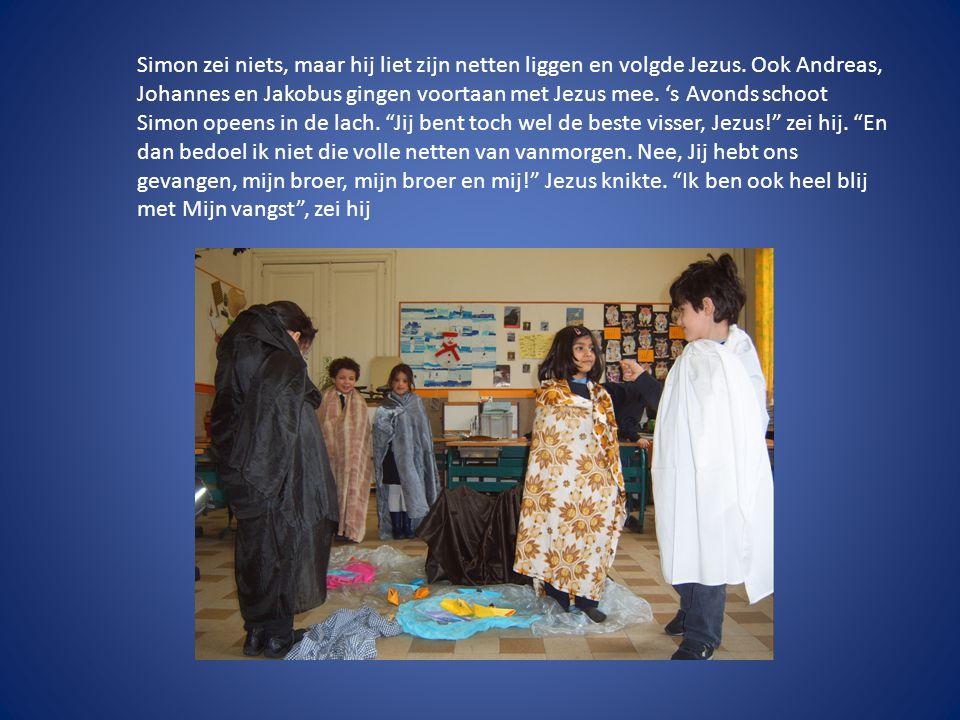 Simon zei niets, maar hij liet zijn netten liggen en volgde Jezus