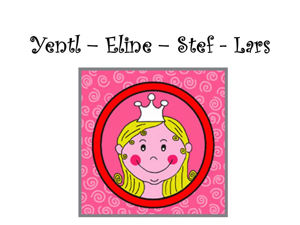Yentl – Eline – Stef - Lars