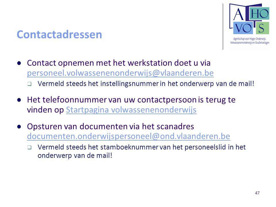 Contactadressen Contact opnemen met het werkstation doet u via personeel.volwassenenonderwijs@vlaanderen.be.