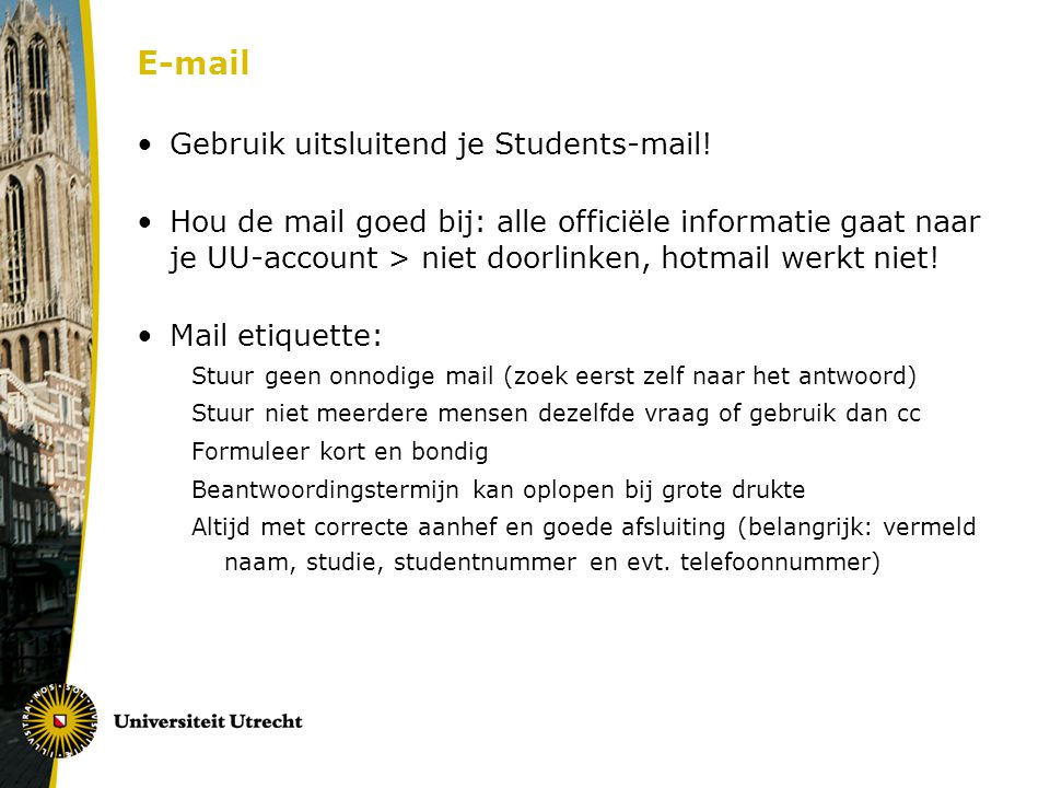 E-mail Gebruik uitsluitend je Students-mail!