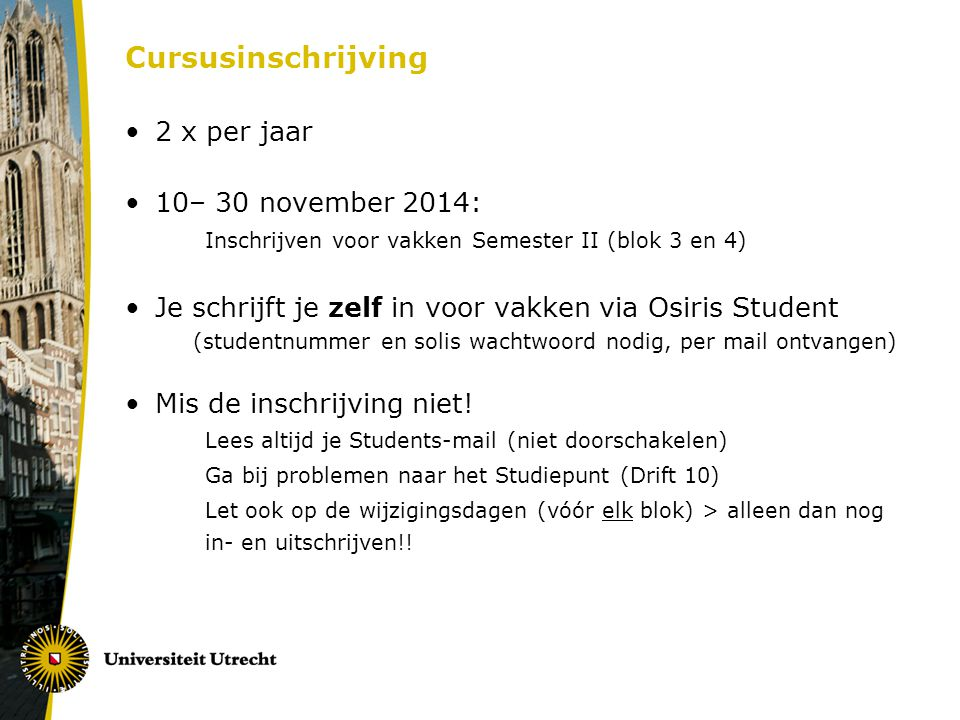Cursusinschrijving 2 x per jaar 10– 30 november 2014: