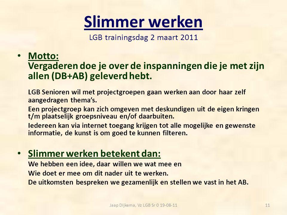 Slimmer werken LGB trainingsdag 2 maart 2011