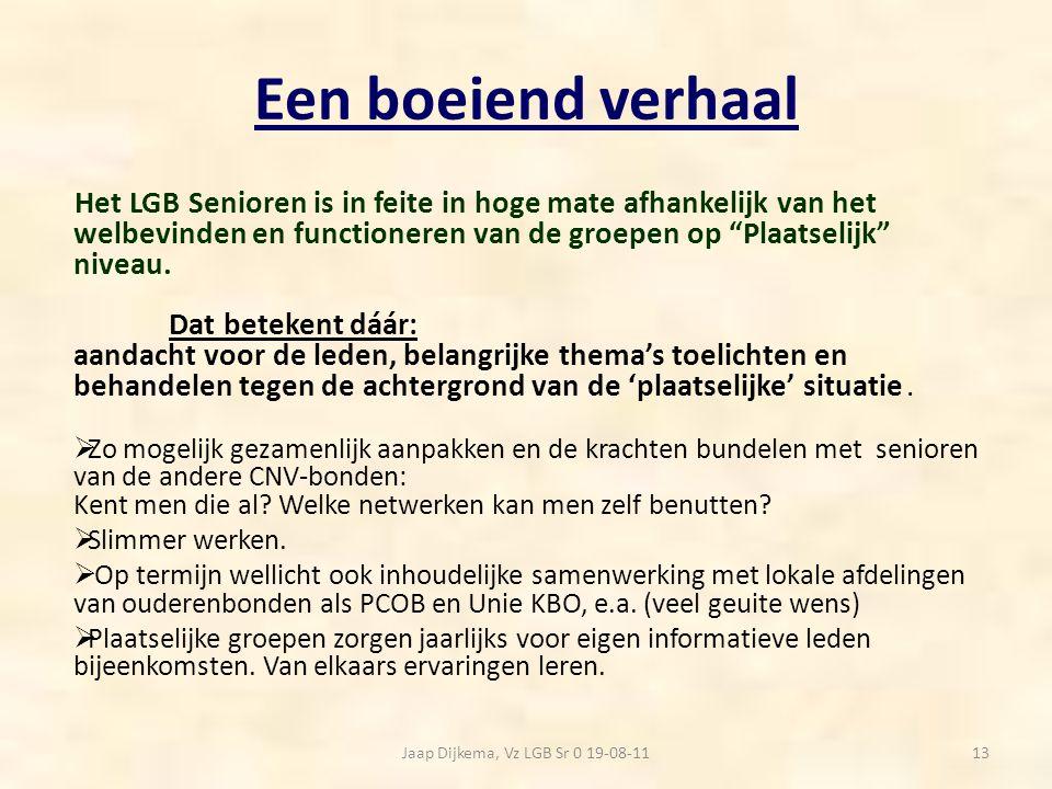 Jaap Dijkema, Vz LGB Sr 0 19-08-11