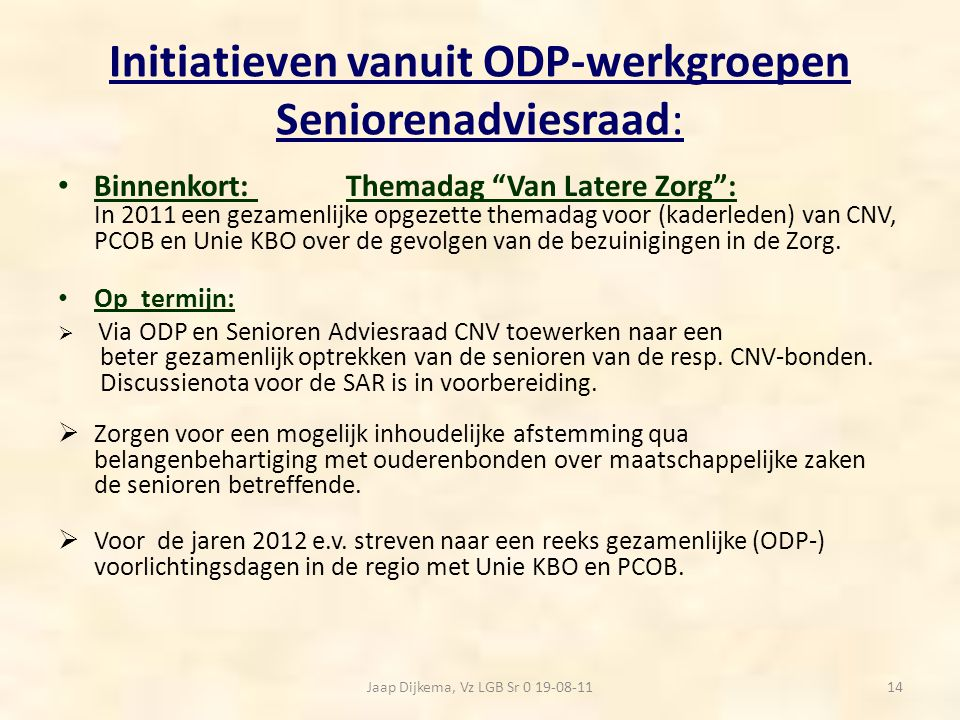 Initiatieven vanuit ODP-werkgroepen Seniorenadviesraad:
