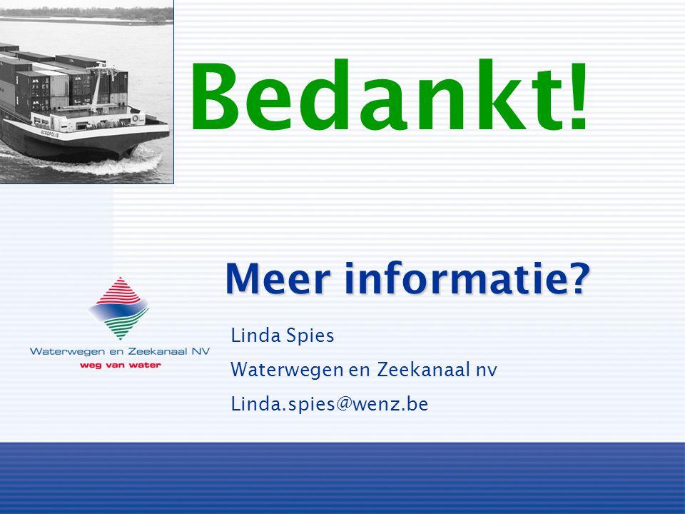 Bedankt! Meer informatie Linda Spies Waterwegen en Zeekanaal nv