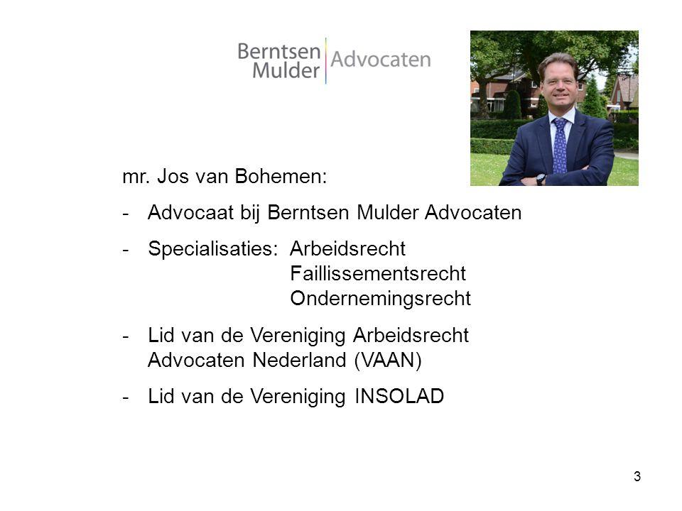 mr. Jos van Bohemen: Advocaat bij Berntsen Mulder Advocaten. Specialisaties: Arbeidsrecht. Faillissementsrecht.