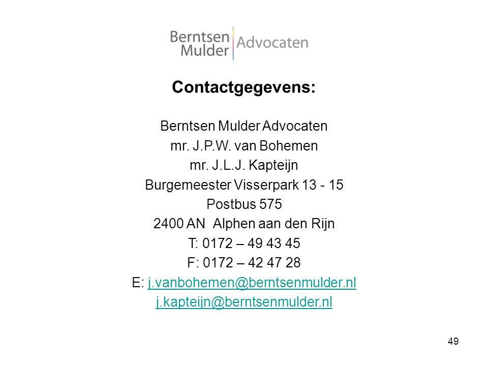 Contactgegevens: Berntsen Mulder Advocaten mr. J.P.W. van Bohemen