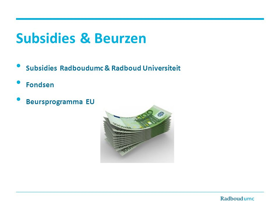 Subsidies & Beurzen Subsidies Radboudumc & Radboud Universiteit