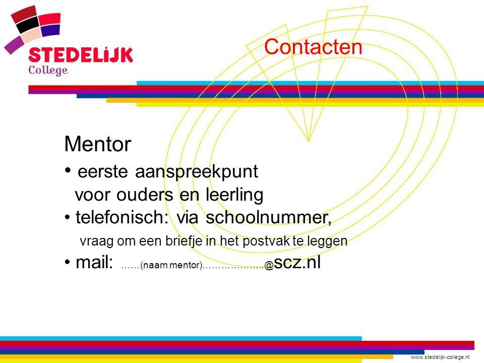 Contacten Mentor eerste aanspreekpunt voor ouders en leerling