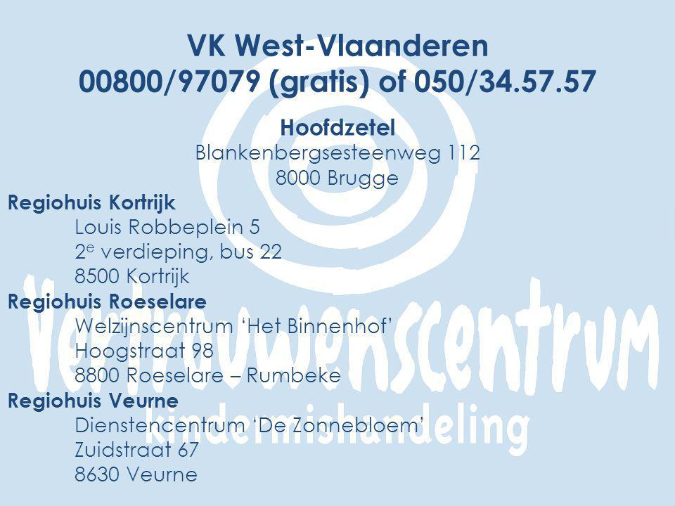 VK West-Vlaanderen 00800/97079 (gratis) of 050/34.57.57