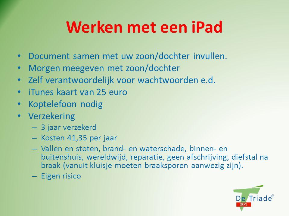 Werken met een iPad Document samen met uw zoon/dochter invullen.