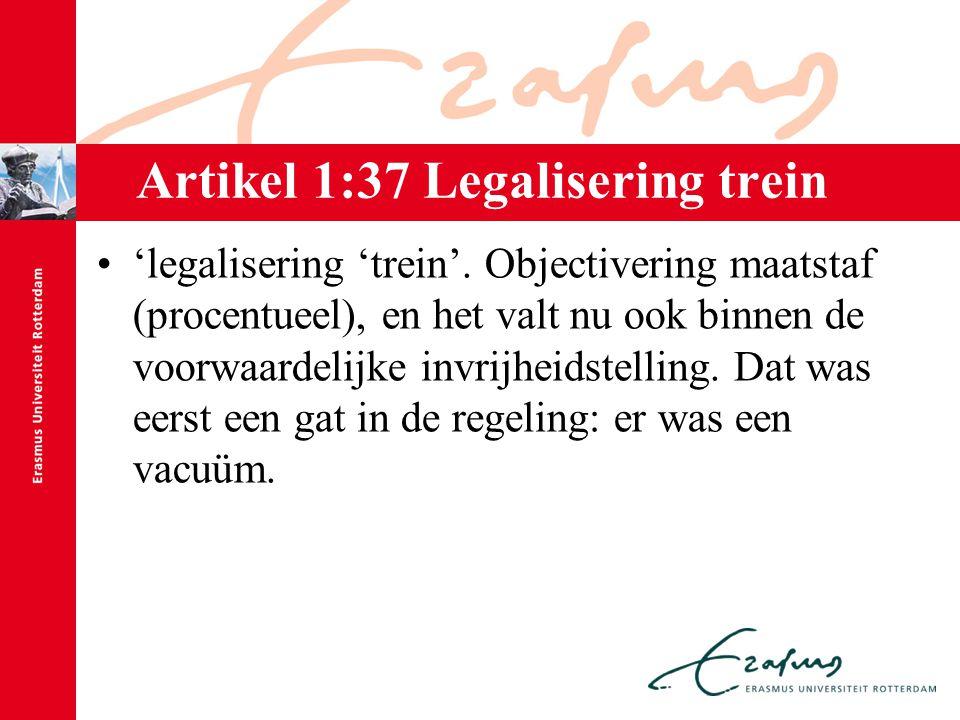Artikel 1:37 Legalisering trein