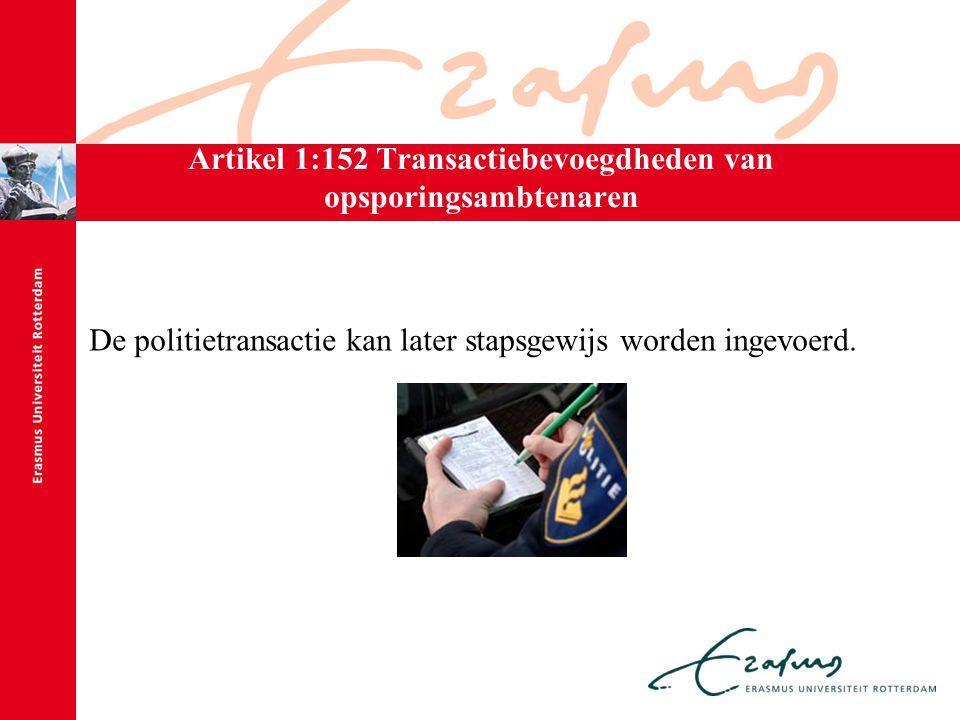Artikel 1:152 Transactiebevoegdheden van opsporingsambtenaren