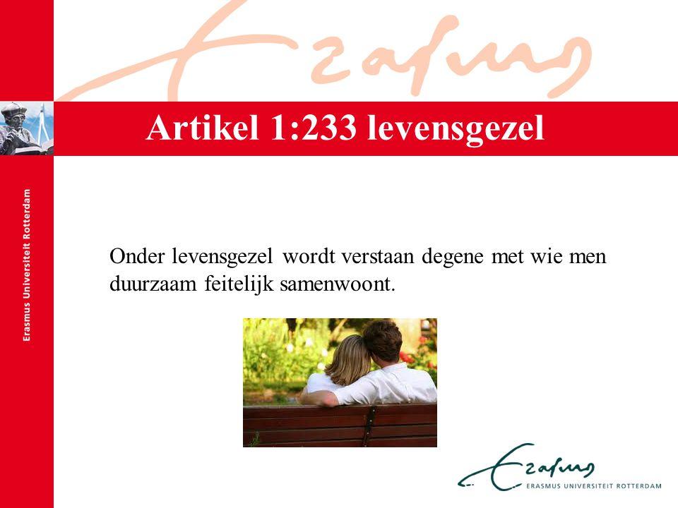 Artikel 1:233 levensgezel Onder levensgezel wordt verstaan degene met wie men duurzaam feitelijk samenwoont.