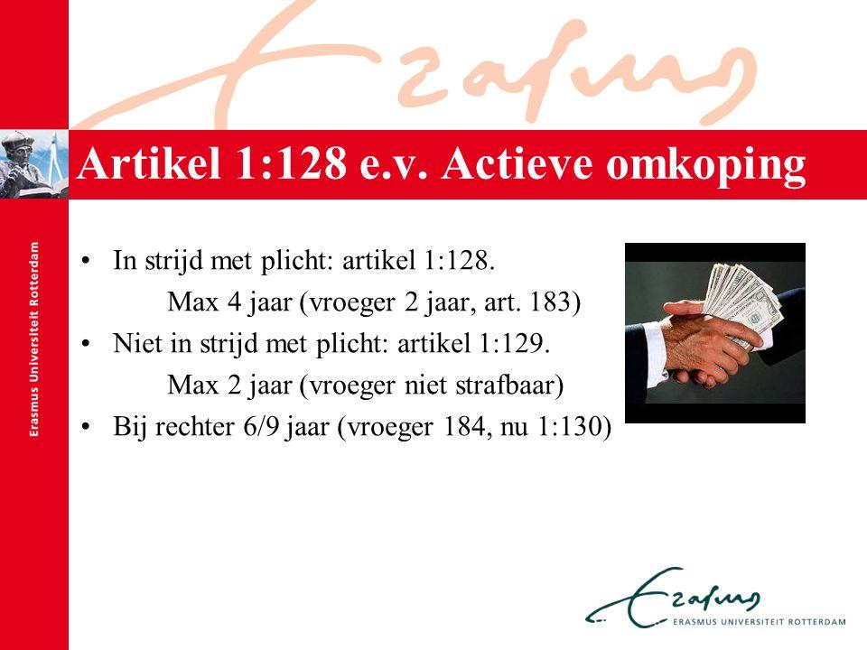 Artikel 1:128 e.v. Actieve omkoping