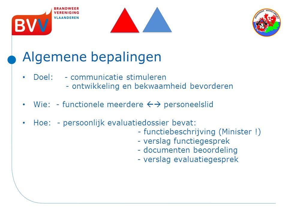 Algemene bepalingen Doel: - communicatie stimuleren