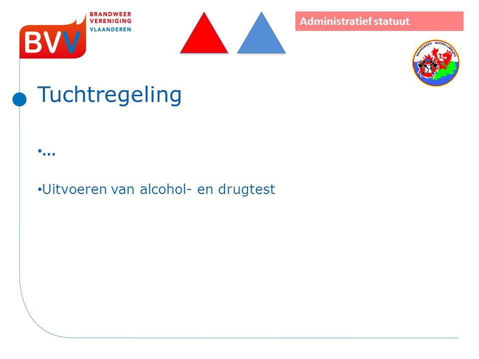 Tuchtregeling … Uitvoeren van alcohol- en drugtest