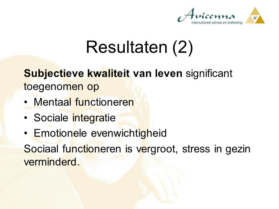 Resultaten (2) Subjectieve kwaliteit van leven significant toegenomen op. Mentaal functioneren. Sociale integratie.