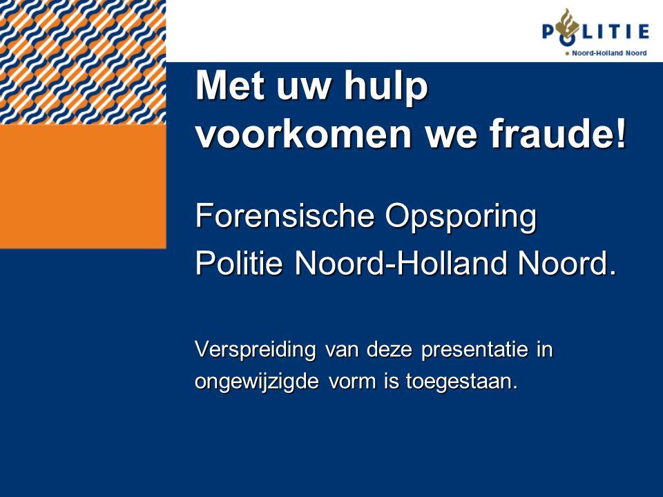 Met uw hulp voorkomen we fraude!