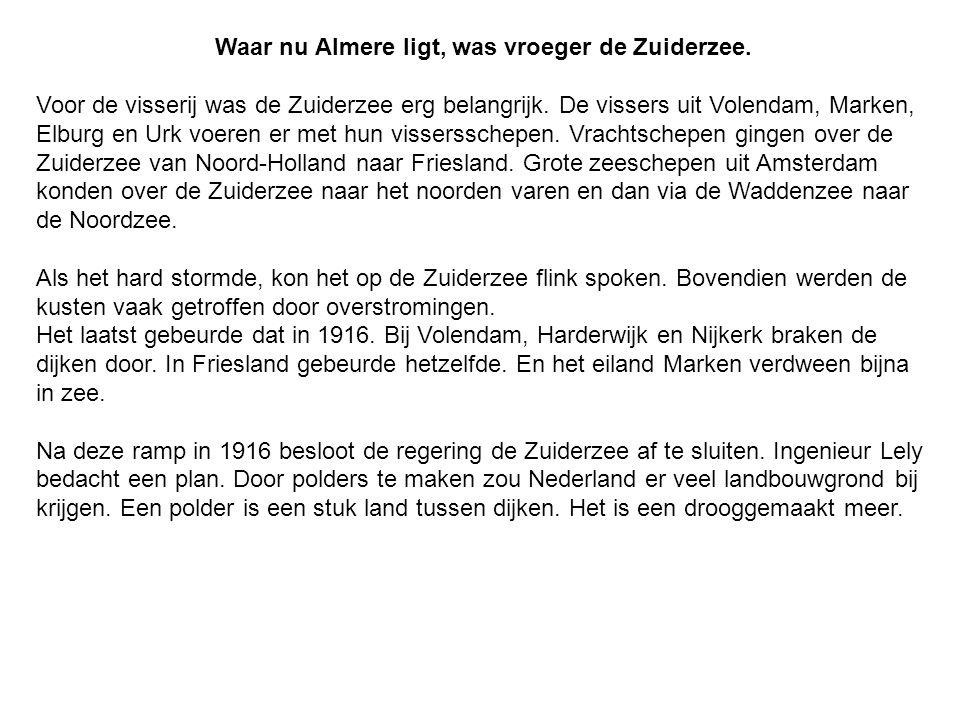 Waar nu Almere ligt, was vroeger de Zuiderzee.