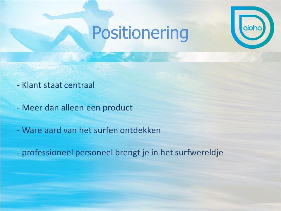 Positionering - Klant staat centraal - Meer dan alleen een product