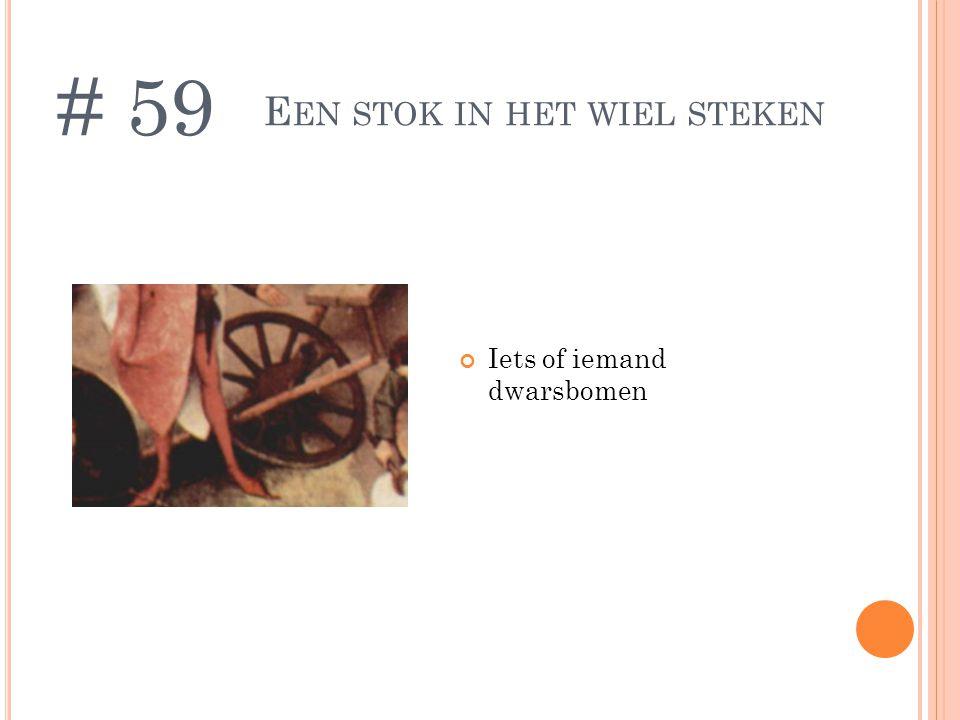 Een stok in het wiel steken