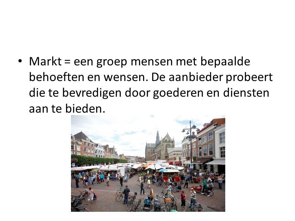 Markt = een groep mensen met bepaalde behoeften en wensen