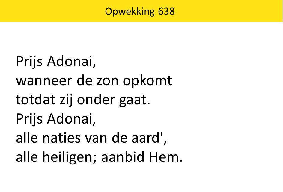 alle heiligen; aanbid Hem.