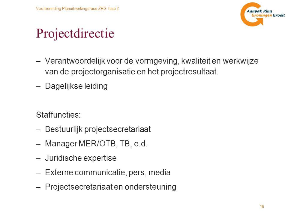 Projectdirectie Verantwoordelijk voor de vormgeving, kwaliteit en werkwijze van de projectorganisatie en het projectresultaat.