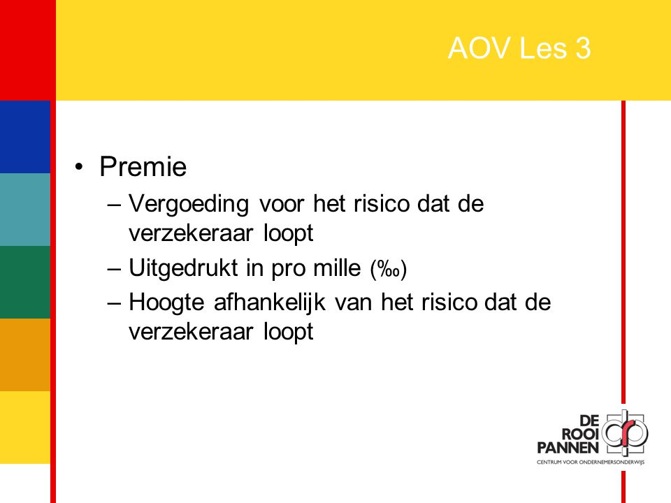 AOV Les 3 Premie Vergoeding voor het risico dat de verzekeraar loopt