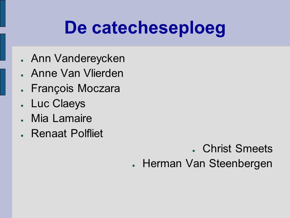 De catecheseploeg Ann Vandereycken Anne Van Vlierden François Moczara
