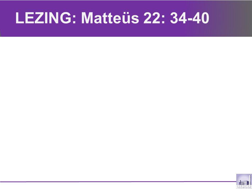 LEZING: Matteüs 22: 34-40