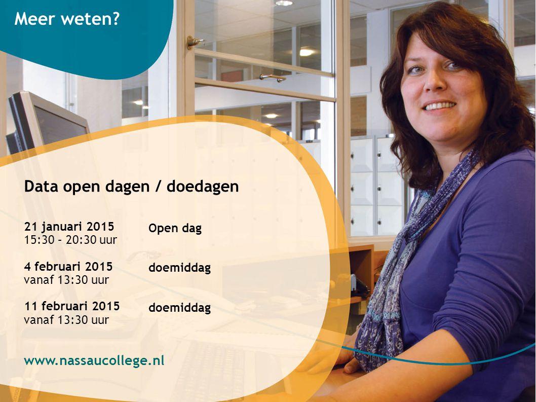 Meer weten Data open dagen / doedagen www.nassaucollege.nl