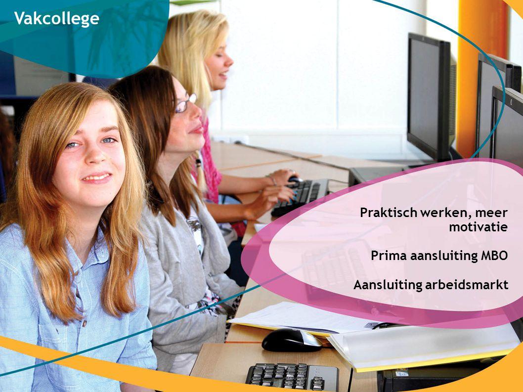 Vakcollege Praktisch werken, meer motivatie Prima aansluiting MBO