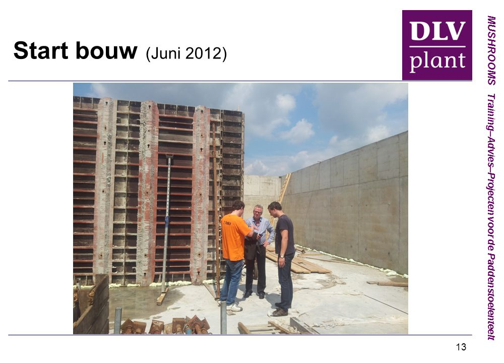 Start bouw (Juni 2012)
