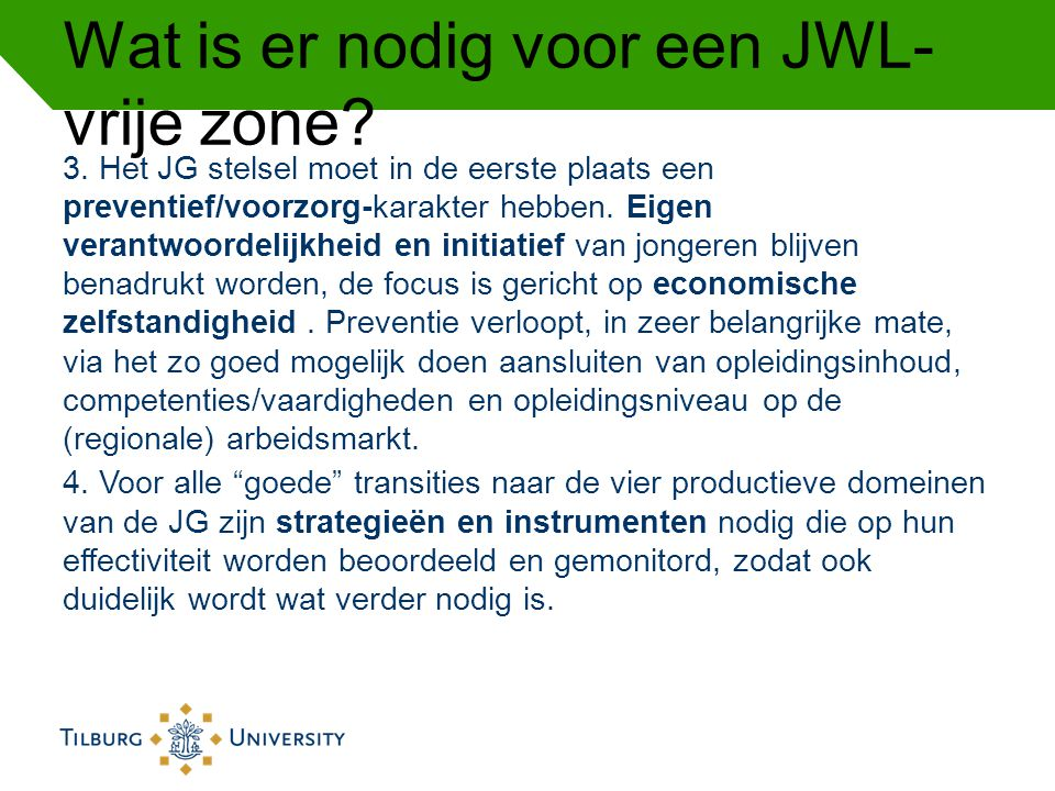 Wat is er nodig voor een JWL-vrije zone