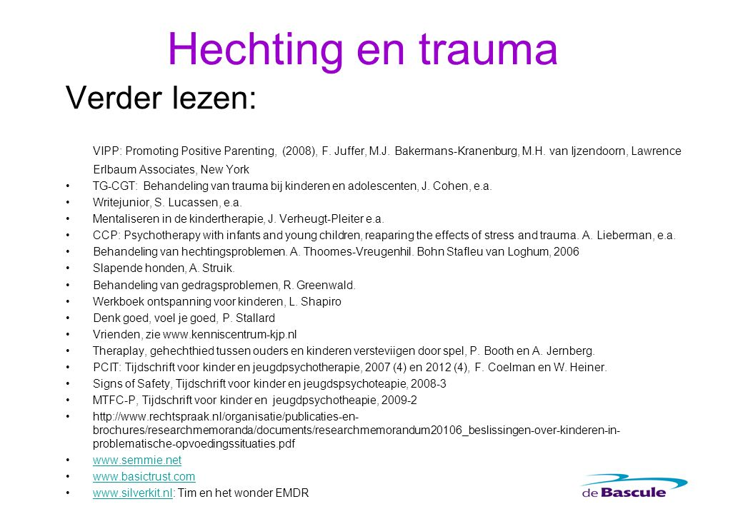 Hechting en trauma Verder lezen: