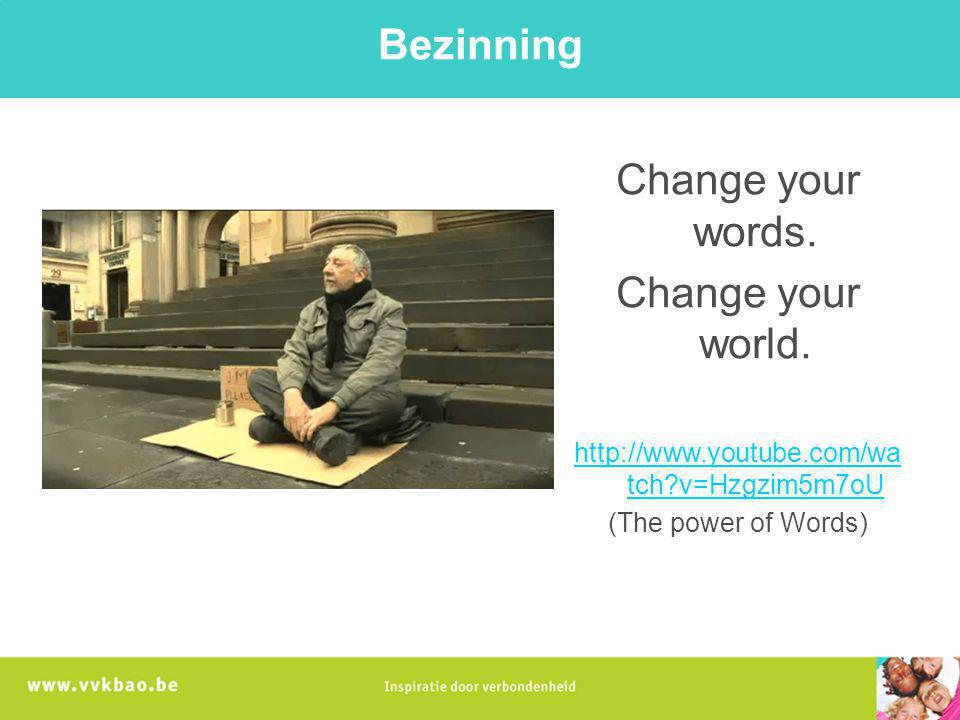 Bezinning Change your words. Change your world.