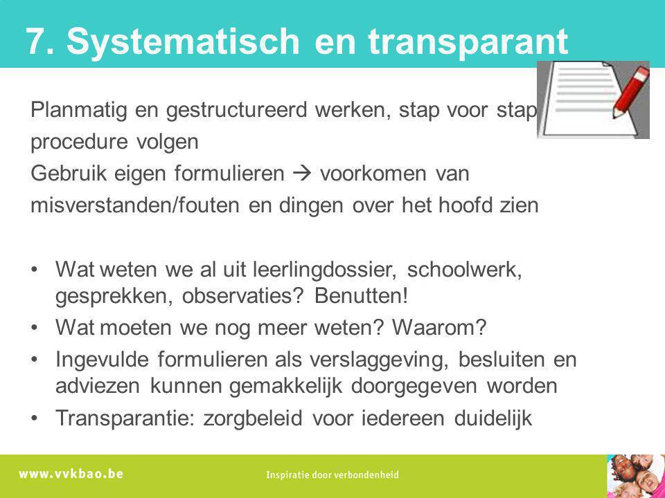 7. Systematisch en transparant