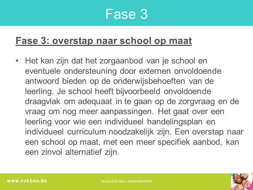 Fase 3 Fase 3: overstap naar school op maat