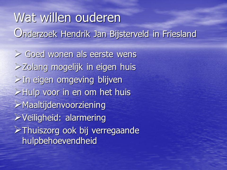 Wat willen ouderen Onderzoek Hendrik Jan Bijsterveld in Friesland