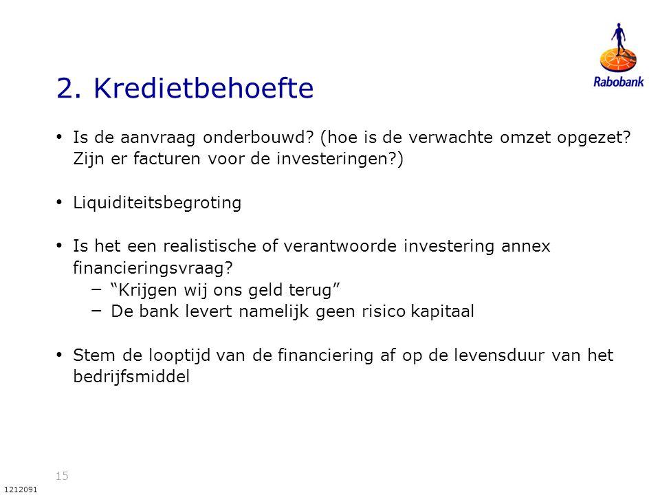 2. Kredietbehoefte Is de aanvraag onderbouwd (hoe is de verwachte omzet opgezet Zijn er facturen voor de investeringen )